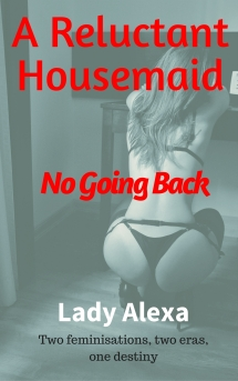 no going back for the reluctant housemaid